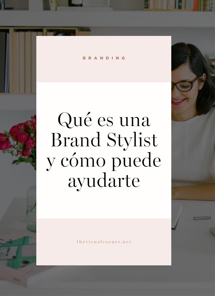 Brand Stylist: Qué es y para que sirve. The Visual Corner